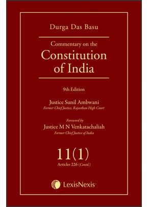 Commentary on the Constitution of India; Vol 11(1) ; (Covering Article 226 (Contd))