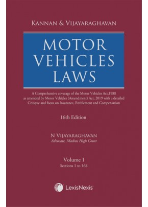 Motor Vehicles Laws (A comprehensive coverage of Motor Vehicles Act, 1988 as amended by Motor Vehicles (Amendment) Act, 2019 with a detailed critique and focus on Insurance, Entitlement and Compensation)