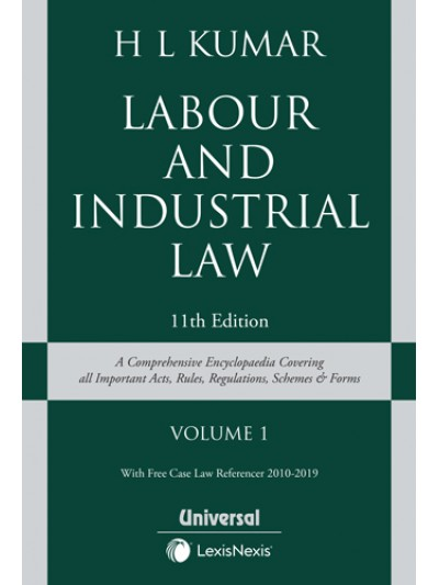 Labour and Industrial Law- A Comprehensive Encyclopaedia covering all important Act, Rules, Regulations, Schemes and Forms with Free Case Law Referencer 2010-2019