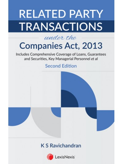 Related Party Transactions under the Companies Act, 2013 Includes Comprehensive Coverage of Loans, Guarantees and Securities, Key Managerial Personnel et all
