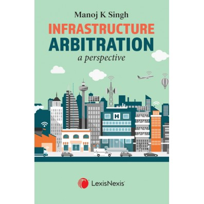 Infrastructure Arbitration- A Perspective