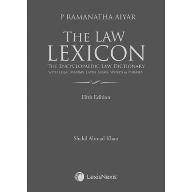 The Law Lexicon–The Encyclopaedic Law Dictionary with Legal Maxims, Latin Terms, Words & Phrases