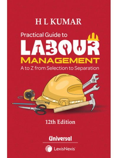 Practical Guide to Labour Management (A to Z from Selection to Separation)