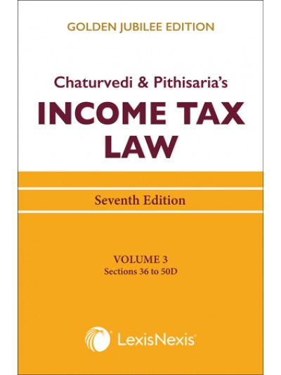 Income Tax Law; Vol 3 (Sections 36 to 50D)