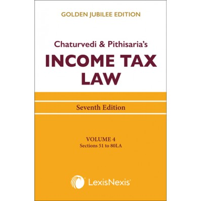 Income Tax Law; Vol 4 (Sections 51 to 80LA)