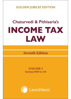 Income Tax Law; Vol 5 (Sections 80M to 138)