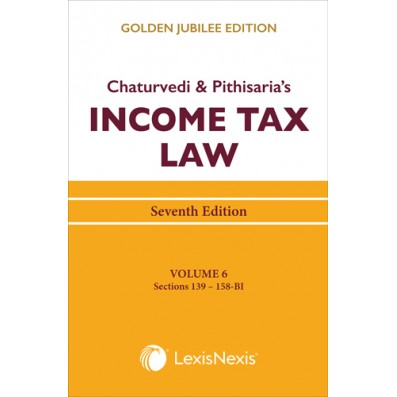 Income Tax Law, Vol 6 (Sections 139 to 158-BI)