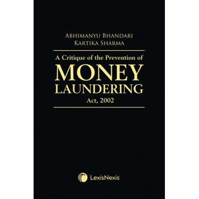 A Critique of the Prevention of Money Laundering Act, 2002