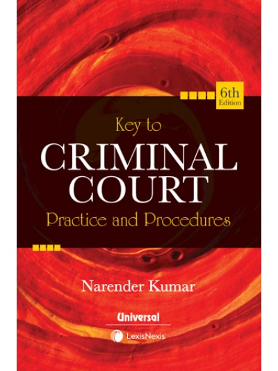 Key to Criminal Court Practice & Pro...