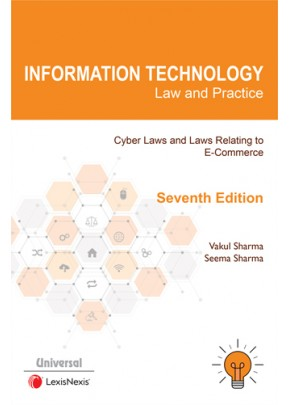 Information Technology Law and Practice- Cyber Laws and Laws Relating to E-Commerce