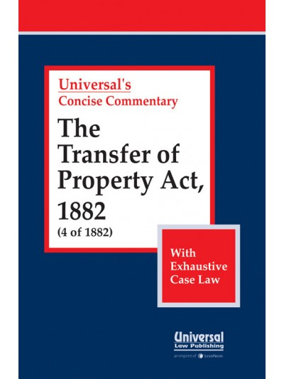 Transfer of Property Act, 1882 (4 of 1882) (With Exhaustive Case Law)