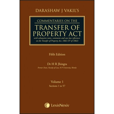 Commentaries on the Transfer of Property Act-with exhaustive notes, comments and case law references on the Transfer of Property Act, 1882 (IV of 1882)