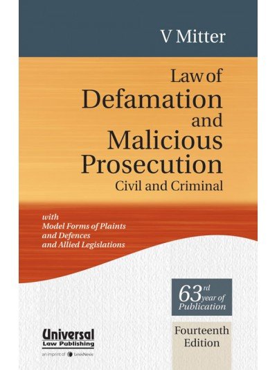 Law of Defamation and Malicious Prosecution (Civil and Criminal)