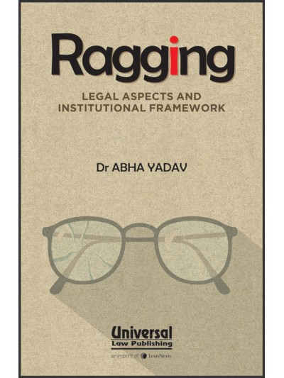 Ragging- Legal Aspects and Institutional Framework