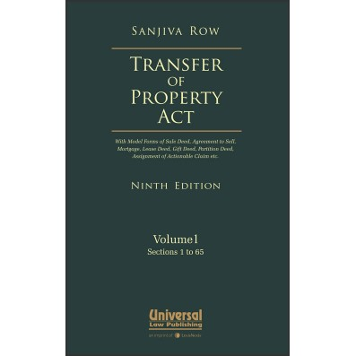 Transfer of Property Act - With Model Forms of Sale Deed, Agreement to Sell, Mortgage, Lease Deed, Gift Deed, Partition Deed, Assignment of Actionable Claim etc.,