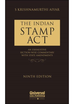 Indian Stamp Act - An Exhaustive Section-wise Commentary with State Amendments