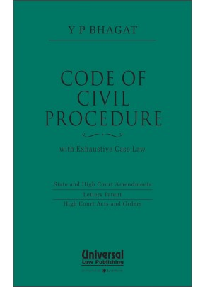 Code of Civil Procedure with Exhaustive Case Law, (State and High Court Amendments Letters Patent High Court Acts and Orders)