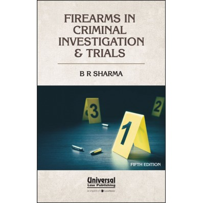 Firearms in Criminal Investigation & Trials