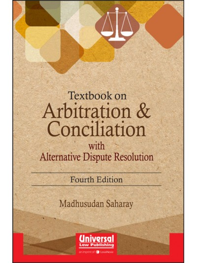 Textbook on Arbitration & Conciliation with Alternative Dispute Resolution