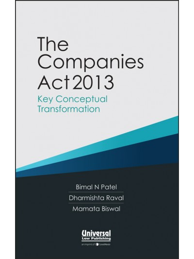 The Companies Act, 2013- Key Conceptual Transformation