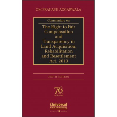 Commentary on The Right to Fair Compensation and Transparency in Land Acquisition, Rehabilitation and Resettlement Act, 2013