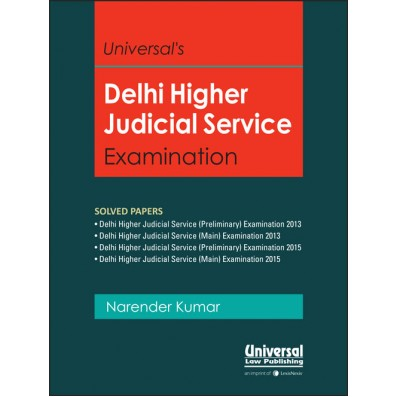 Universal's Guide to Delhi Higher Judicial Service Examination Solved Papers