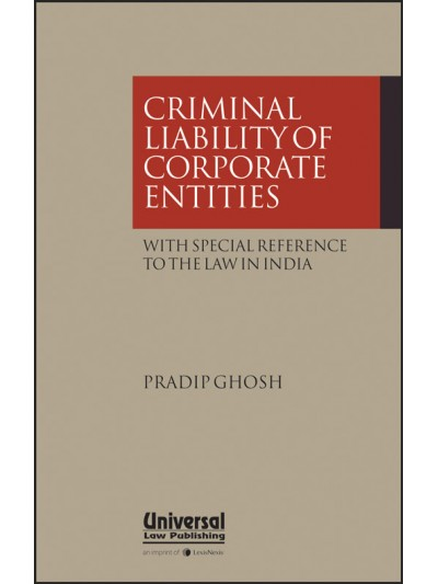Criminal Liability of Corporate Entities with special reference to the law in India