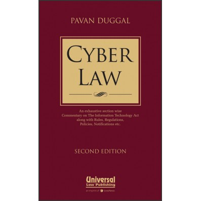 Cyber Law - An exhaustive section wise Commentary on The Information Technology Act along with Rules, Regulations, Policies, Notifications etc.