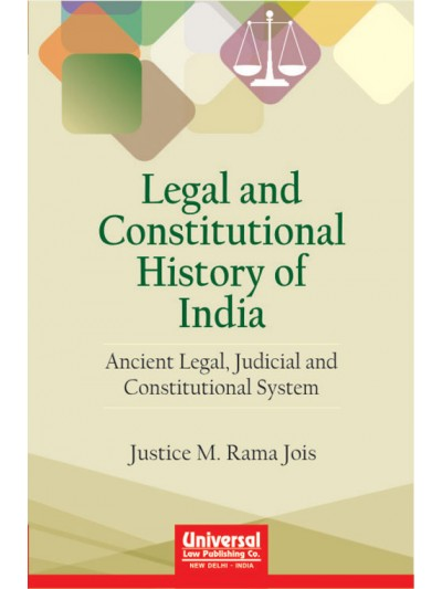 Legal and Constitutional History of India - (Ancient Legal Judicial and Constitutional System)