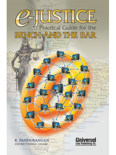e-Justice (Practical Guide for the Bench and the Bar),
