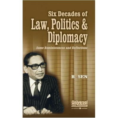 Six Decades of Law, Politics and Diplomacy Some Reminiscences and Reflection