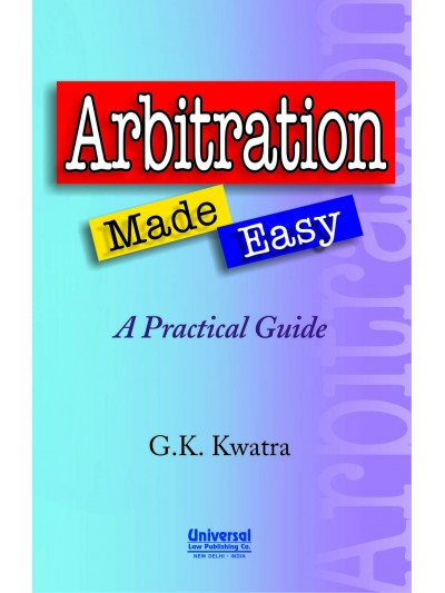 Arbitration Made Easy - A Practical Guide