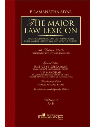 The Major Law Lexicon –The Encyclopaedic Law Dictionary with Legal Maxims, Latin Terms and Words & Phrases