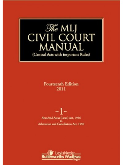 Civil Court Manual (Central Acts with important Rules); Absorbed Areas (Laws) Act-1954 to Arbitration andConciliation Act- 1996-Vol 1