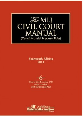 Civil Court Manual (Central Acts with important Rules); Code of Civil Procedure, 1908 (Orders 22 to End)(with relevant allied acts); Vol 6