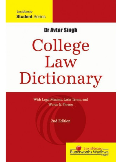 College Law Dictionary–With Legal Maxims, Latin Terms and  Words & Phrases
