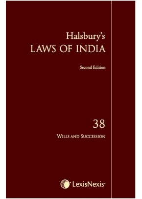 Halsbury's Laws of India-Wills and Succession;  Vol 38