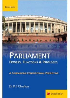 Parliament – Powers, Functions & Privileges