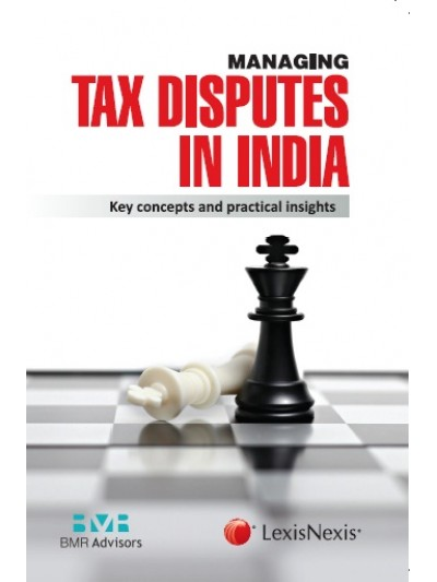 Managing Tax Disputes in India–Key Concepts and Practical Insights