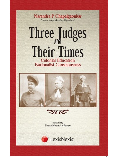 Three Judges and their Times–Colonial Education, Nationalist Consciousness