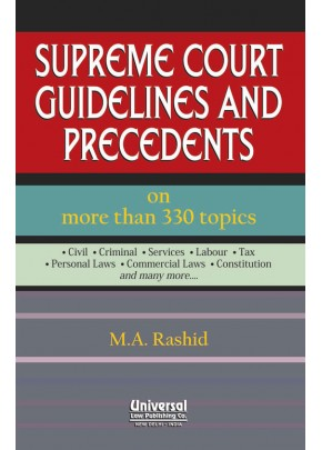 Supreme Court Guidelines and Precedents on more than 330 topics *Civil *Criminal *Service *Labour * Tax *Personal Laws *Commercial Laws * Constitution and many more…