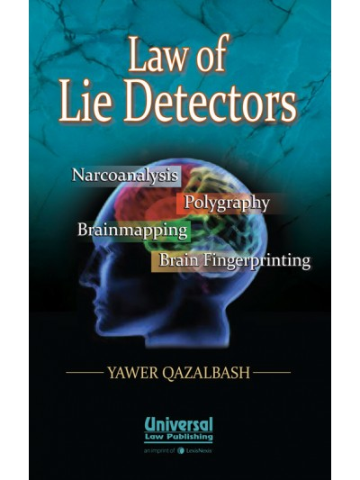 Law of Lie Detectors - Narcoanalysis, Polygraphy, Brainmapping, Brain Fingerprinting