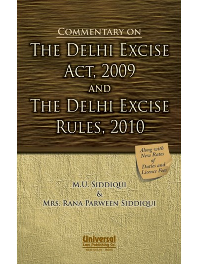 Commentary on the Delhi Excise Act, 2009 and The Delhi Excise Rules, 2010