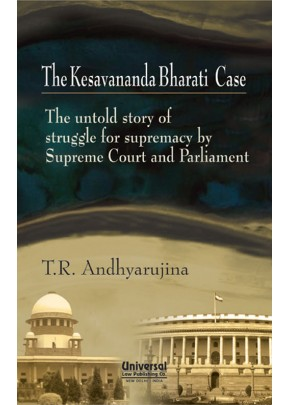 Kesavananda Bharati Case - The untold story of struggle for supremacy by Supreme Court and Parliament