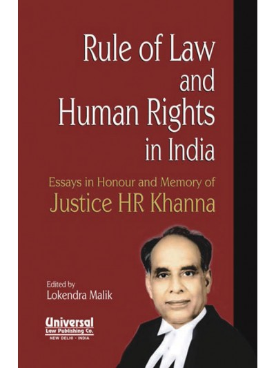 Rule of Law and Human Rights in India - Essays in Honour and Memory of Justice HR Khanna