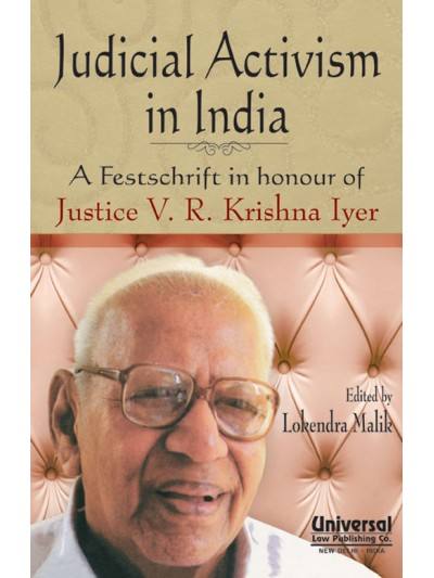 Judicial Activism in India - A Festschrift in honour of Justice V.R. Krishna Iyer