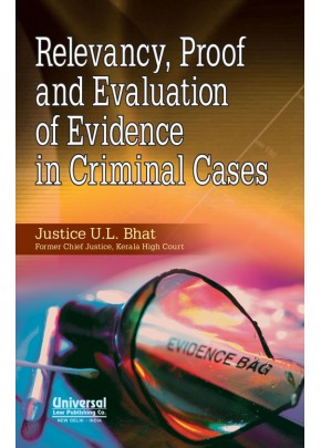 Relevancy, Proof and Evaluation of Evidence in Criminal Cases
