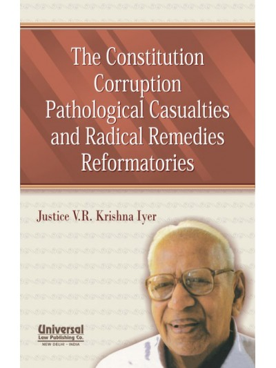 The Constitution Corruption Pathological Casualties and Radical Remedies Reformatories