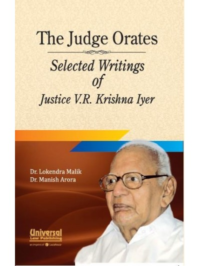 The Judge Orates - Selected Writings of Justice V.R. Krishna Iyer