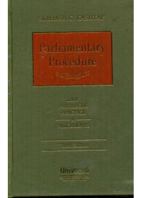 Parliamentary Procedure-Law, Priviliges, Practice and Precedents